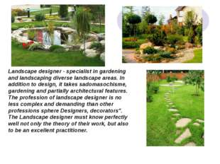 Landscape designer - specialist in gardening and landscaping diverse landscap