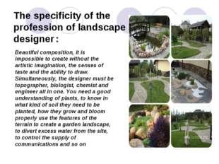 The specificity of the profession of landscape designer : Beautiful compositi