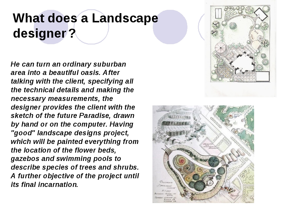 What does a Landscape designer ? He can turn an ordinary suburban area into a...