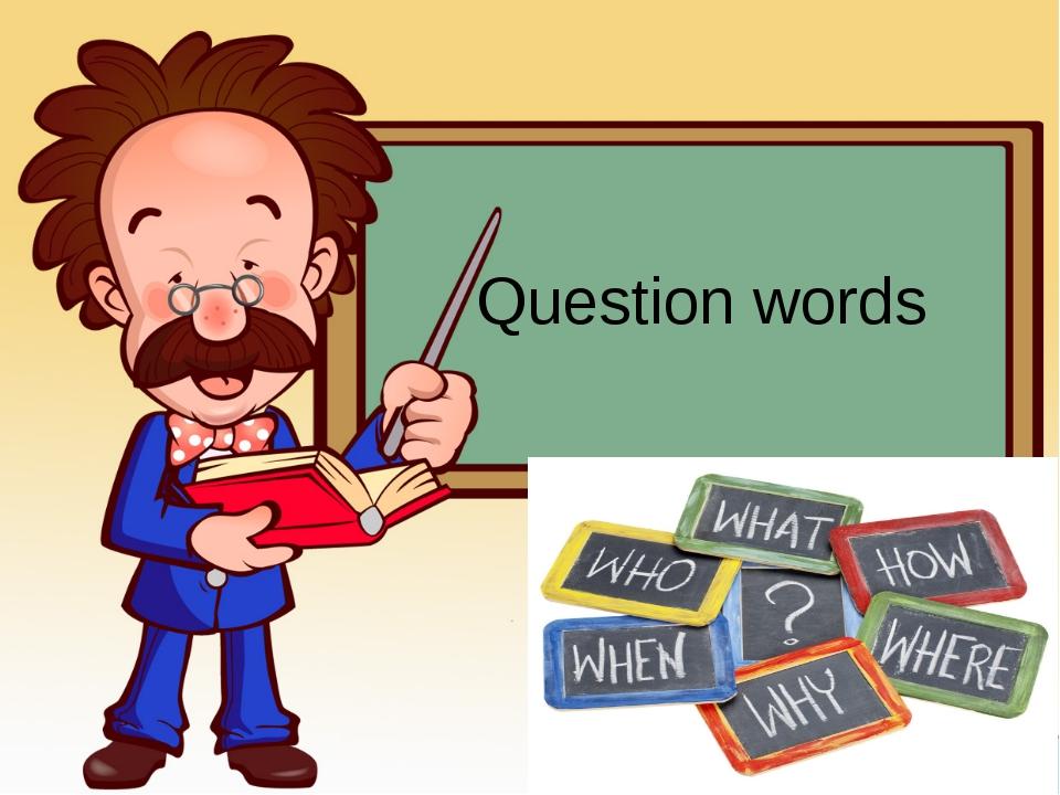 Question words Prezentacii.com