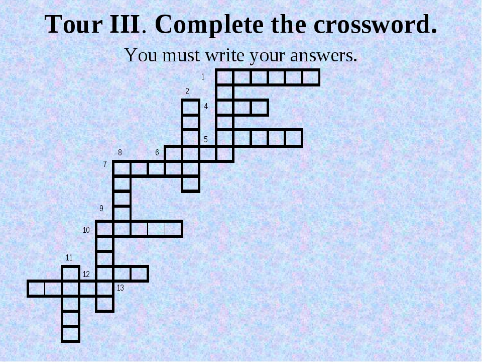 Tour III. Complete the crossword. You must write your answers.