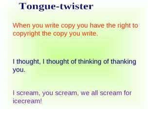 I thought, I thought of thinking of thanking you.  When you write copy you ha