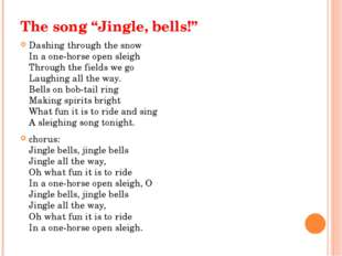 "The song ""Jingle, bells!"" Dashing through the snow In a one-horse open sleigh"