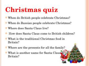 Christmas quiz When do British people celebrate Christmas? When do Russian pe