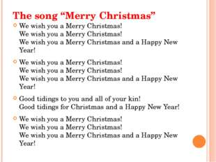 "The song ""Merry Christmas"" We wish you a Merry Christmas! We wish you a Merry"