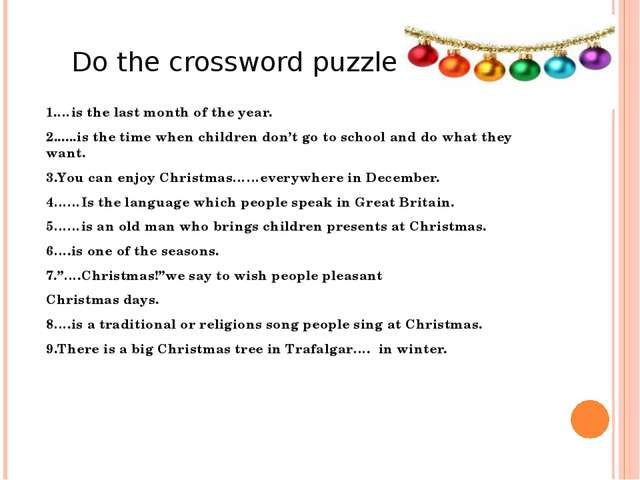 Do the crossword puzzle 1.…is the last month of the year. 2......is the time...