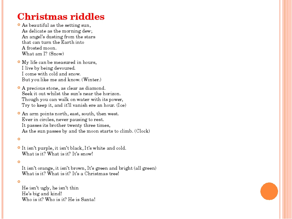 Christmas riddles As beautiful as the setting sun, As delicate as the morning...