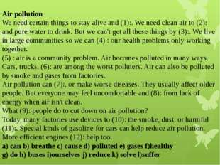 Air pollution We need certain things to stay alive and (1):. We need clean a