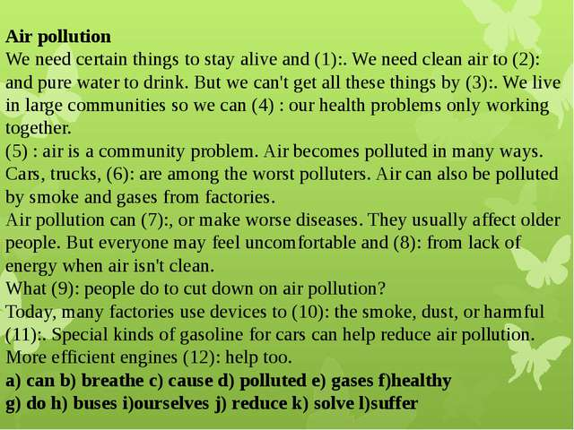 Air pollution We need certain things to stay alive and (1):. We need clean a...