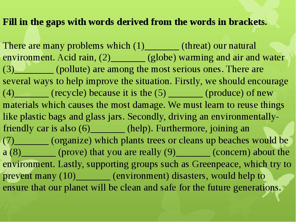Fill in the gaps with words derived from the words in brackets. There are ma...