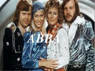 ABBA В Швеции начала своё существование группа АББА -которая победиланаЕ