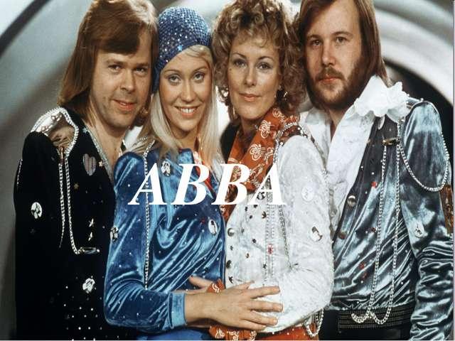 ABBA В Швеции начала своё существование группа АББА -которая победиланаЕ...