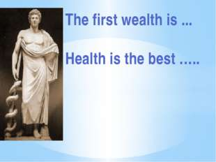 The first wealth is ... Health is the best …..