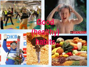 Good (healthy) habits
