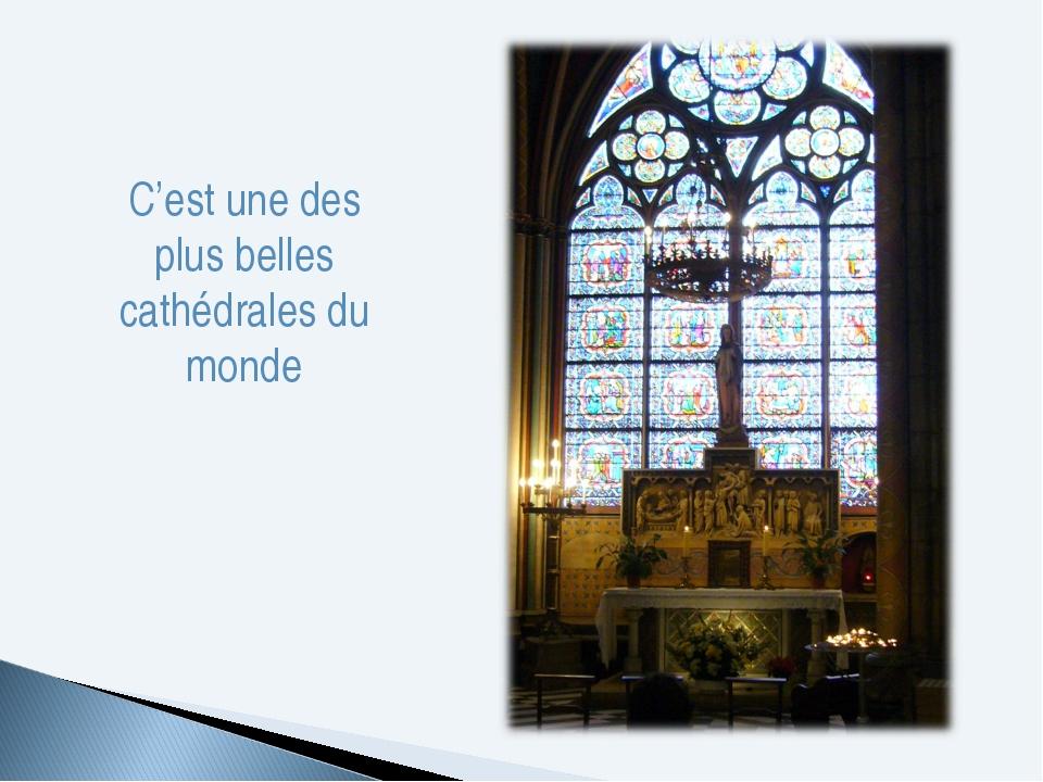C'est une des plus belles cathédrales du monde