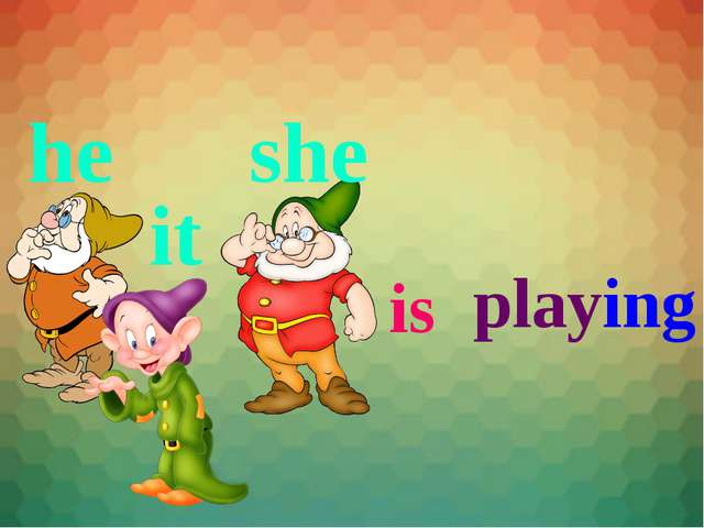 he she it is playing