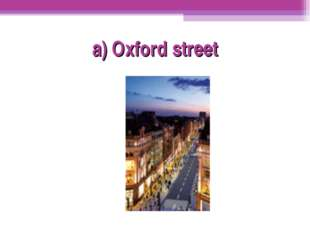 a) Oxford street