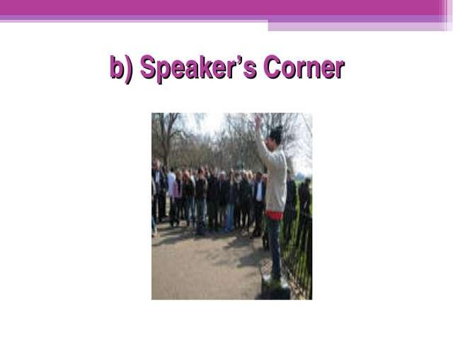 b) Speaker's Corner