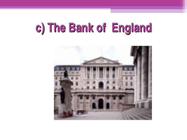 c) The Bank of England