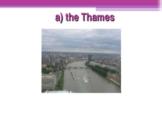 a) the Thames