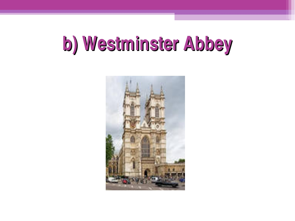 b) Westminster Abbey
