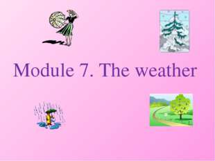Module 7. The weather