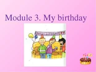 Module 3. My birthday