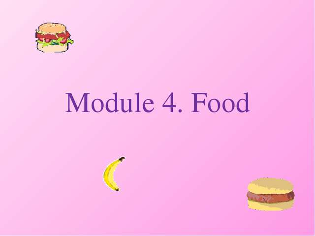 Module 4. Food