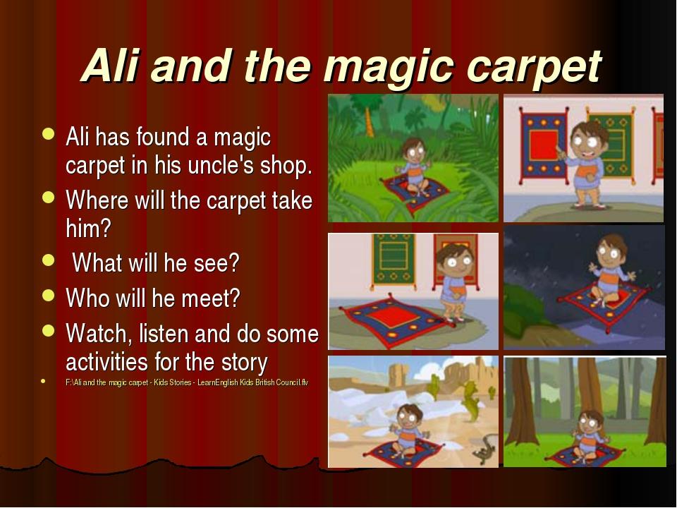 Ali and the magic carpet Ali has found a magic carpet in his uncle's shop. Wh...
