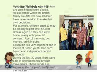 About British youth Most 18 and 19 year-olds in Britain are quite independent