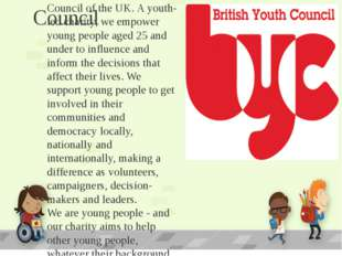 British Youth Council The British Youth Council is the National Youth Council