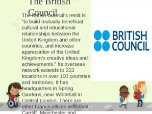 """The British Council The British Council's remit is """"to build mutually benefic"""