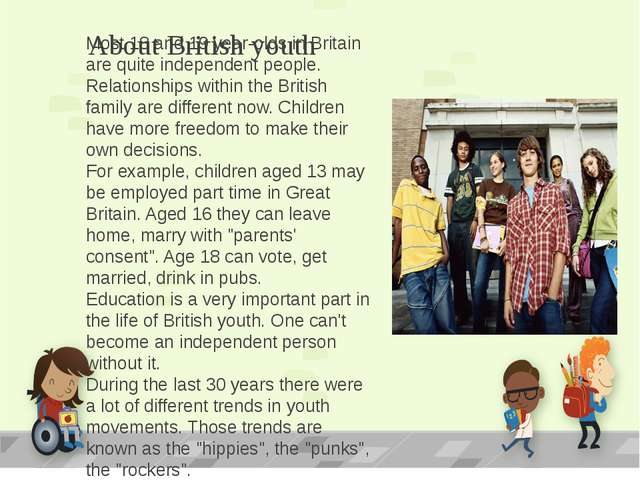 About British youth Most 18 and 19 year-olds in Britain are quite independent...