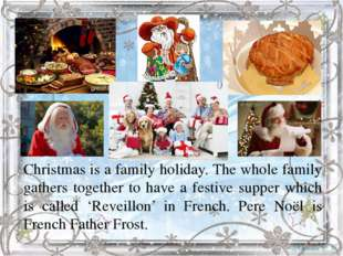 Christmas is a family holiday. The whole family gathers together to have a f
