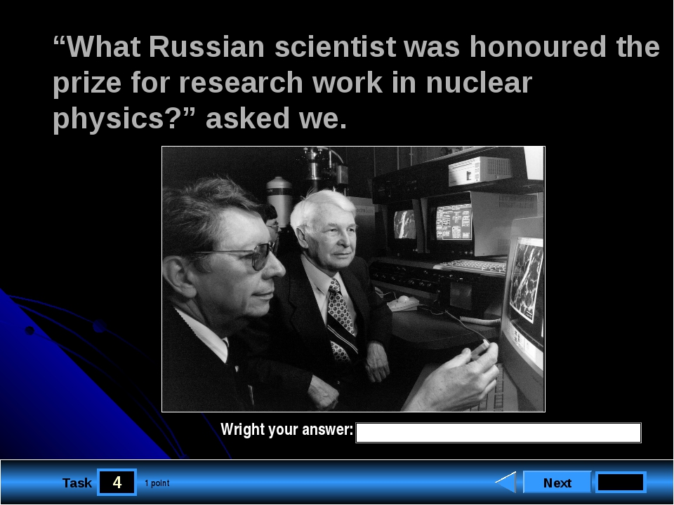 "4 Task ""What Russian scientist was honoured the prize for research work in nu..."