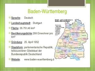 Baden-Württemberg Sprache:Deutsch Landeshauptstadt:Stuttgart Fläche:35.751