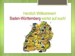 Herzlich Willkommen! Baden-Württemberg wartet auf euch!