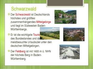 Schwarzwald Der Schwarzwald ist Deutschlands höchstes und größtes zusammenhä