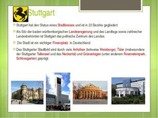 Stuttgart Stuttgart hat den Status eines Stadtkreises und ist in 23 Bezirke