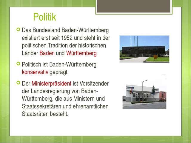 Politik Das Bundesland Baden-Württemberg existiert erst seit 1952 und steht...