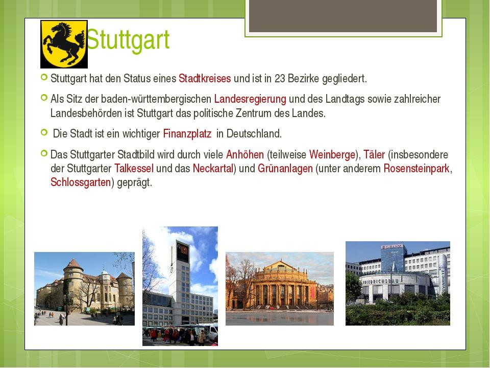 Stuttgart Stuttgart hat den Status eines Stadtkreises und ist in 23 Bezirke...