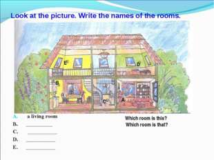 Look at the picture. Write the names of the rooms. a living room B. _________