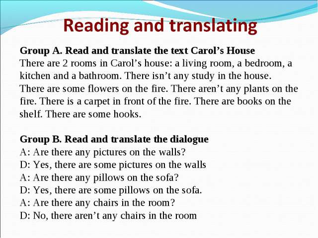 Group A. Read and translate the text Carol's House There are 2 rooms in Carol...