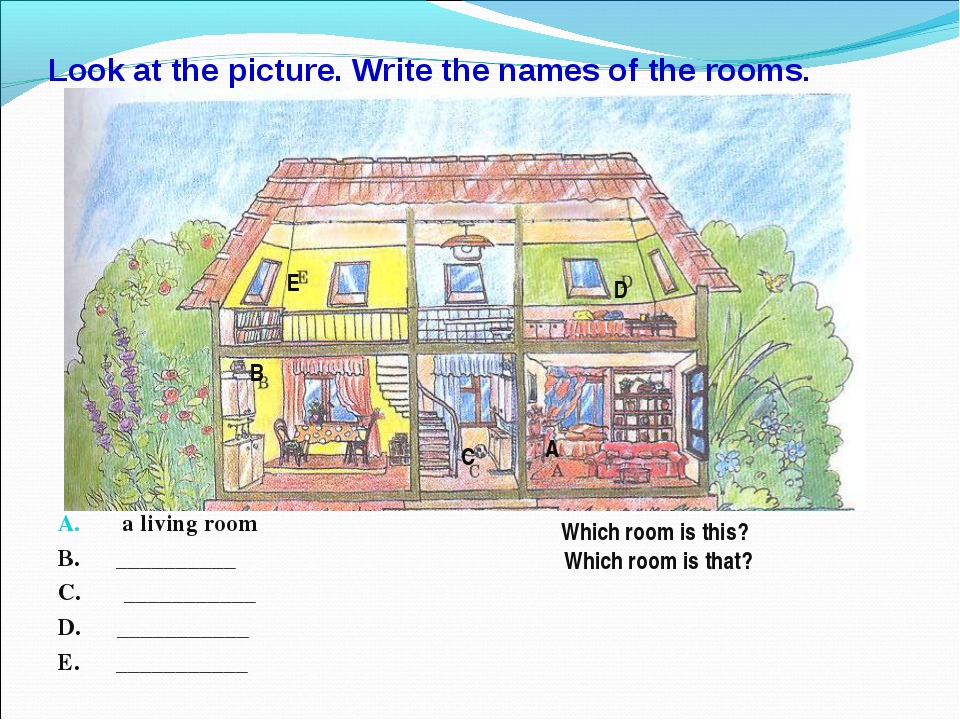 Look at the picture. Write the names of the rooms. a living room B. _________...