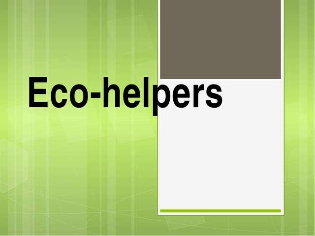 Eco-helpers