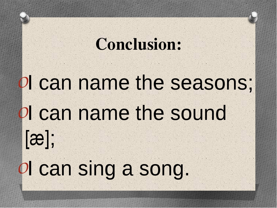 Conclusion: I can name the seasons; I can name the sound [æ]; I can sing a so...