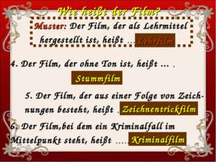 4. Der Film, der ohne Ton ist, heißt ... . . Wie heißt der Film? Muster: Der