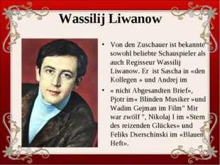 Wassilij Liwanow Von den Zuschauer ist bekannte sowohl beliebte Schauspieler