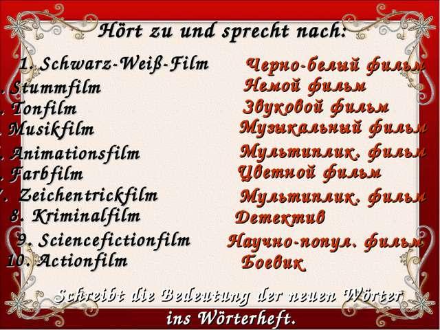 Hört zu und sprecht nach: 2. Stummfilm 1. Schwarz-Weiß-Film 3. Tonfilm 4. Mus...