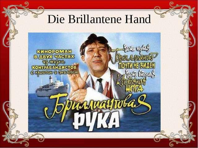 Die Brillantene Hand